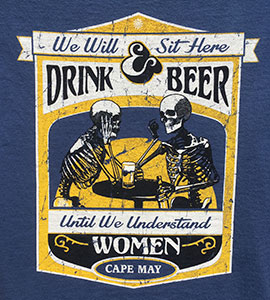We will sit here and drink beer until we understand women