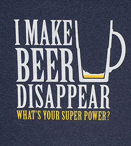 I make beer disappear. What's your super power?